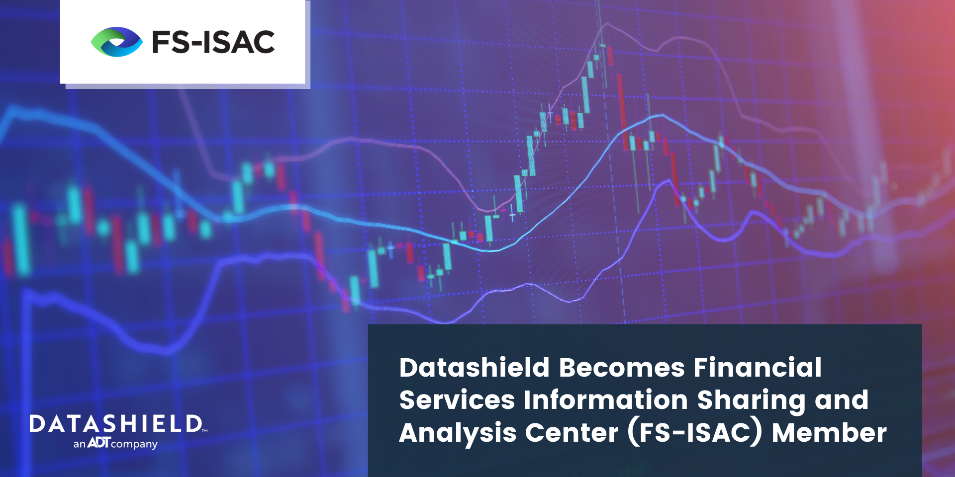 Datashield Becomes Financial Services Information Sharing and Analysis Center (FS-ISAC) Member (1)