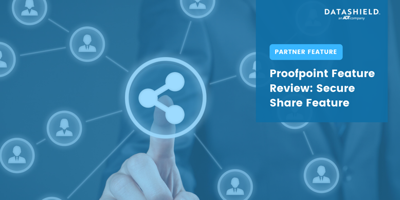 proofpoint secure share feature